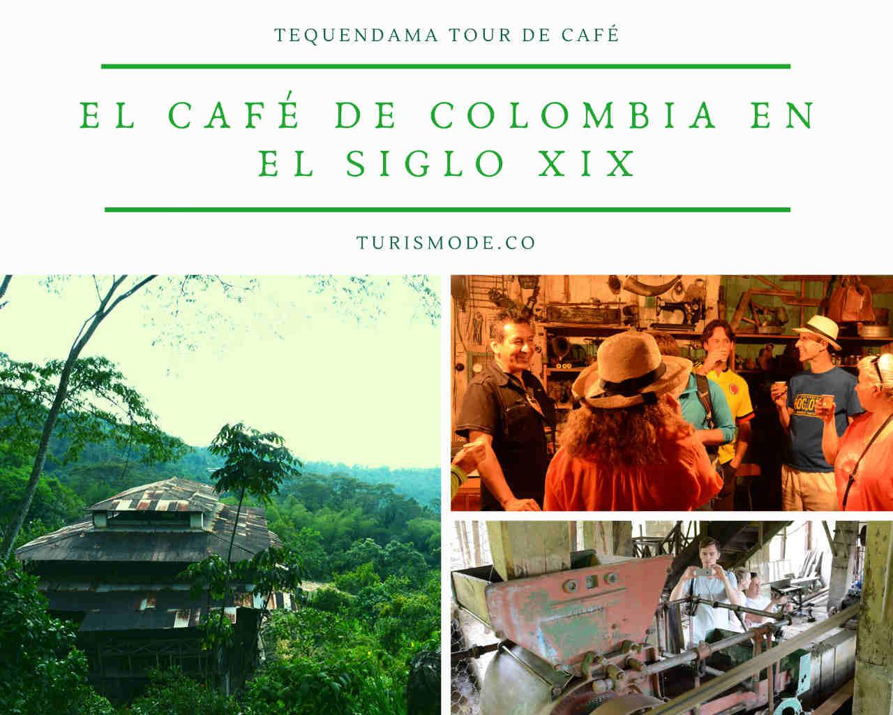 tour de café el Café de Colombia en el Siglo XIX i
